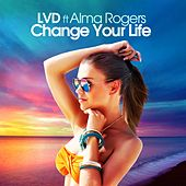Change Your Life von Lvd