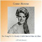 Too Young To Go Steady / A Little Kiss Is A Kiss, Is A Kiss (All Tracks Remastered) by Connie Stevens