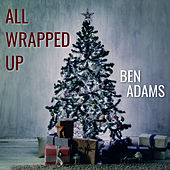 All Wrapped Up by Ben Adams