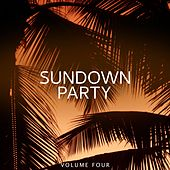Sundown Party, Vol. 4 (Feel The Heat Of The Last Rays And Let The Day Fade) by Various Artists