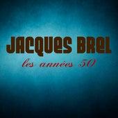 Les Années 50 (Remasterisé) von Jacques Brel