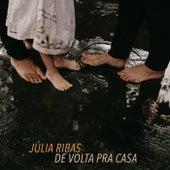 De Volta Pra Casa de Júlia Ribas