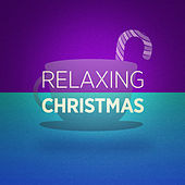 Relaxing Christmas Music by Various Artists