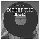 Diggin` the Blues by Port Of Harlem Seven, Trixie Smith, Sidney Bechet, Tommy Ladnier, Grant And Wilson, Sidney Bechet