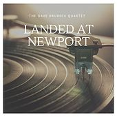 Landed at Newport by The Dave Brubeck Quartet