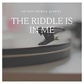 The Riddle is in Me by The Dave Brubeck Quartet