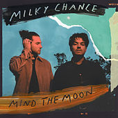 Mind The Moon de Milky Chance