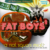 All Meat No Filler: The Best of Fat Boys von Fat Boys