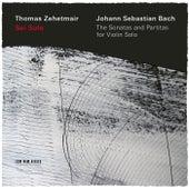 J.S. Bach: Sei Solo - The Sonatas and Partitas by Thomas Zehetmair