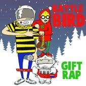 Gift Rap by Battlebird