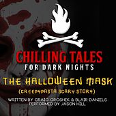 The Halloween Mask (Creepypasta Scary Story) de Chilling Tales for Dark Nights