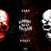 La mort ou la prison de Yaro