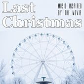 Last Christmas (Music Inspired by the Movie) by Various Artists
