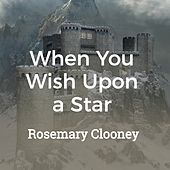 When You Wish Upon a Star by Rosemary Clooney