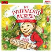 Die Weihnachtsbäckerei - Das Musical-Hörspiel mit den Liedern von Rolf Zuckowski von Die Weihnachtsbäckerei