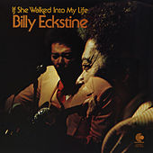 If She Walked Into My Life by Billy Eckstine
