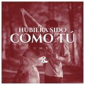 Hubiera Sido Como Tú (Versión Cumbia) de Banda El Recodo