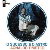O Sucesso E O Astro by Agnaldo Timóteo