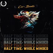 Half Time, Whole Minded by CSr-Beats