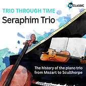 Trio Through Time de Seraphim Trio