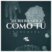 Hubiera Sido Como Tú (Versión Ranchera) de Banda El Recodo