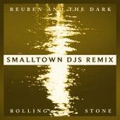 Rolling Stone (Smalltown DJs Remix) von Reuben And The Dark