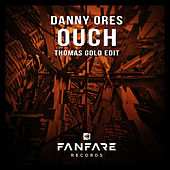 Ouch (Thomas Gold Edit) by Danny Ores