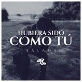 Hubiera Sido Como Tú (Versión Balada) de Banda El Recodo
