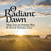 O Radiant Dawn von St. Patrick Orthodox Church Choir