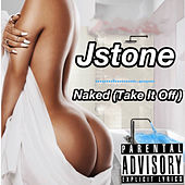 Naked (Take It Off) de J.Stone