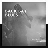 Back Bay Blues by The Dave Brubeck Quartet