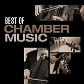 Best of Chamber Music by Various Artists