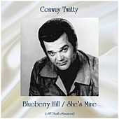 Blueberry Hill / She's Mine (All Tracks Remastered) by Conway Twitty