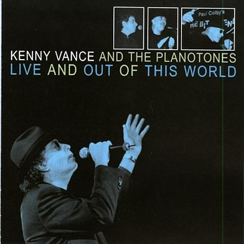 Live And Out Of This World by Kenny Vance and the Planotones