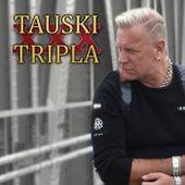 Tripla XXX von Tauski
