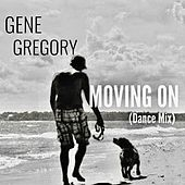 Moving On (Dance Mix) by Gene Gregory