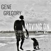 Moving On (Dance Mix) von Gene Gregory