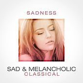 Sadness: Sad & Melancholic Classical de Various Artists