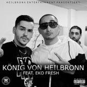 König von Heilbronn (feat. Eko Fresh) von Brockmaster B.