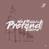 Pretend (Acoustic) von We Rabbitz