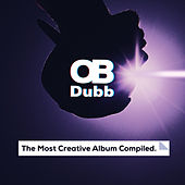 The Most Creative Album Compiled. von OB Dubb