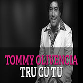 Tru Cu Tu von Tommy Olivencia