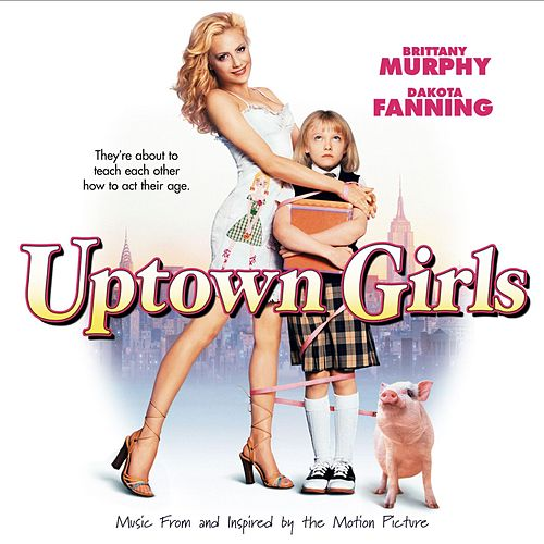 Uptown Girls [Music From and Inspired by the Motion Picture] by Various Artists