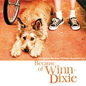 Because Of Winn-Dixie [Original Motion Picture Soundtrack] von Various Artists