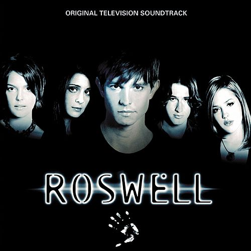 Roswell [Original Television Soundtrack] by Various Artists