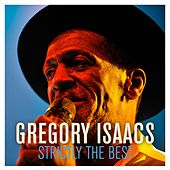 Strictly The Best by Gregory Isaacs