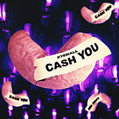 Cash You by Eyeball
