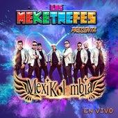 Los Meketrefes  Presenta (En Vivo) by Mexikolombia