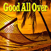 Good All Over by Various Artists