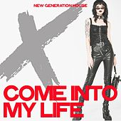 Come into My Life (New Generation House) von Various Artists